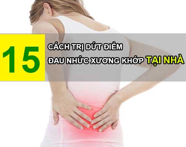 15 cách chữa bệnh đau nhức xương khớp hiệu quả tại nhà